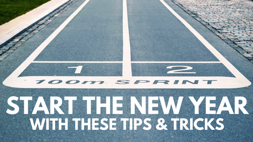 Start The New Year With These Tips & Tricks