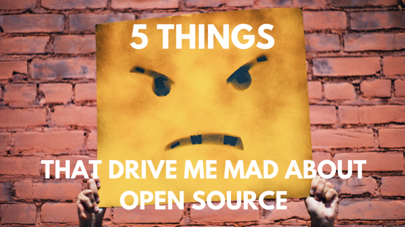 5 Things That Drive Me About Open Source